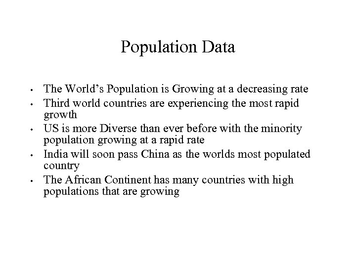 Population Data • • • The World's Population is Growing at a decreasing rate