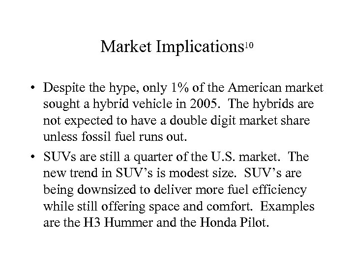 Market Implications 10 • Despite the hype, only 1% of the American market sought