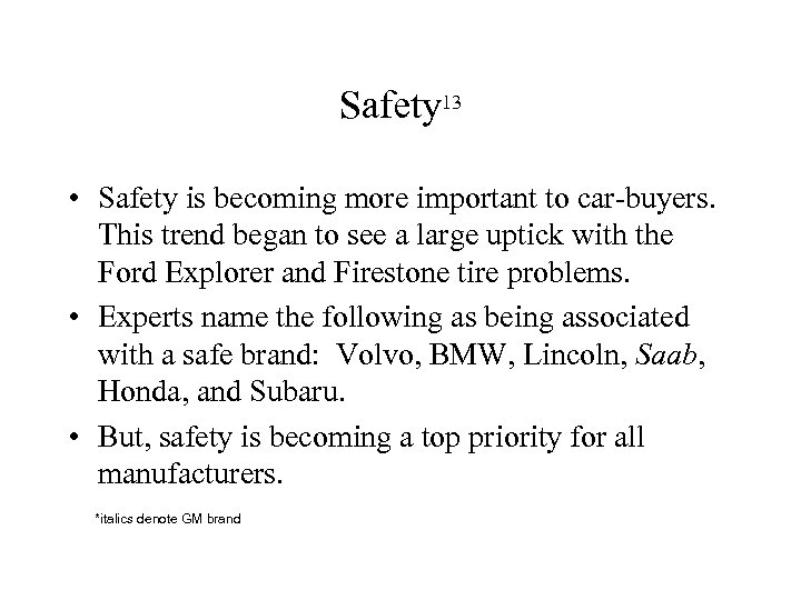 Safety 13 • Safety is becoming more important to car-buyers. This trend began to