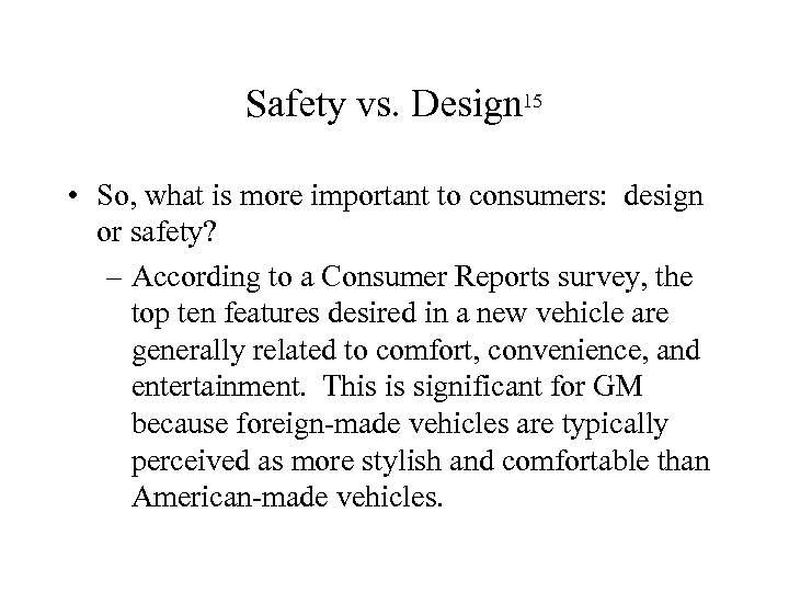 Safety vs. Design 15 • So, what is more important to consumers: design or
