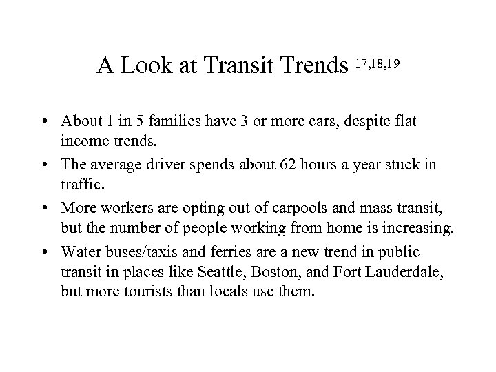 A Look at Transit Trends 17, 18, 19 • About 1 in 5 families