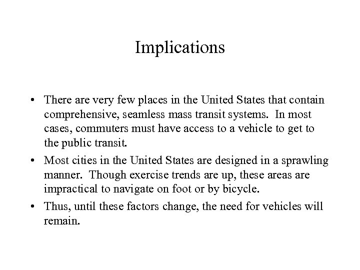 Implications • There are very few places in the United States that contain comprehensive,