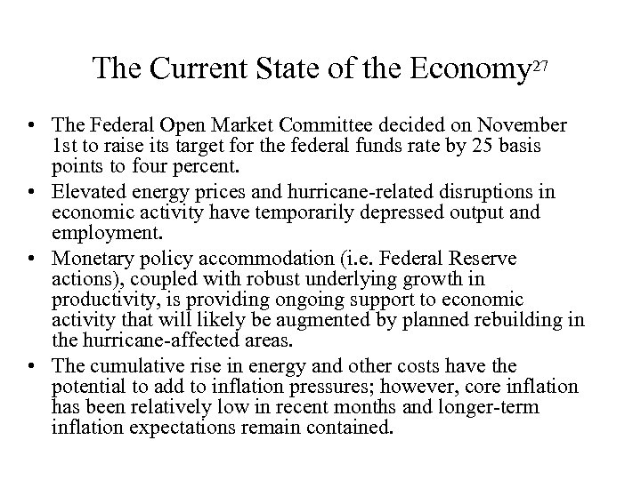 The Current State of the Economy 27 • The Federal Open Market Committee decided
