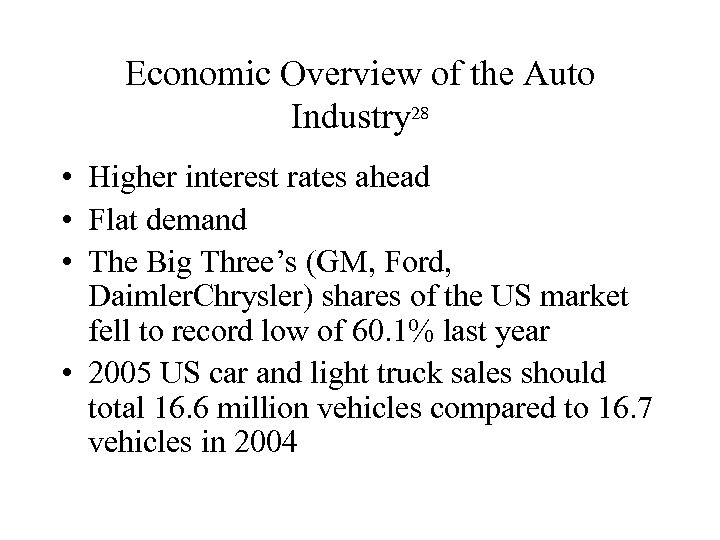 Economic Overview of the Auto Industry 28 • Higher interest rates ahead • Flat
