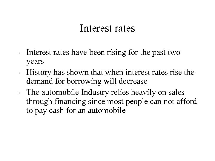 Interest rates • • • Interest rates have been rising for the past two