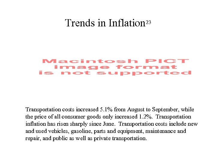 Trends in Inflation 23 Transportation costs increased 5. 1% from August to September, while