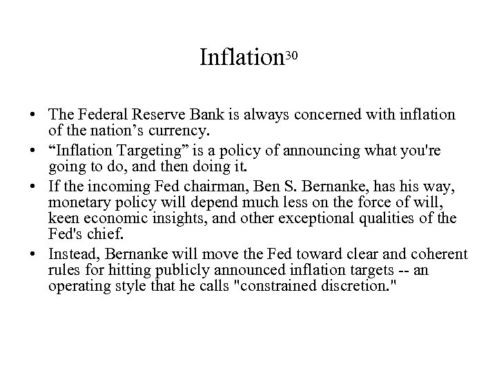 Inflation 30 • The Federal Reserve Bank is always concerned with inflation of the