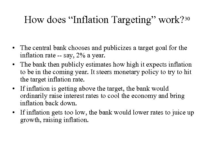 """How does """"Inflation Targeting"""" work? 30 • The central bank chooses and publicizes a"""