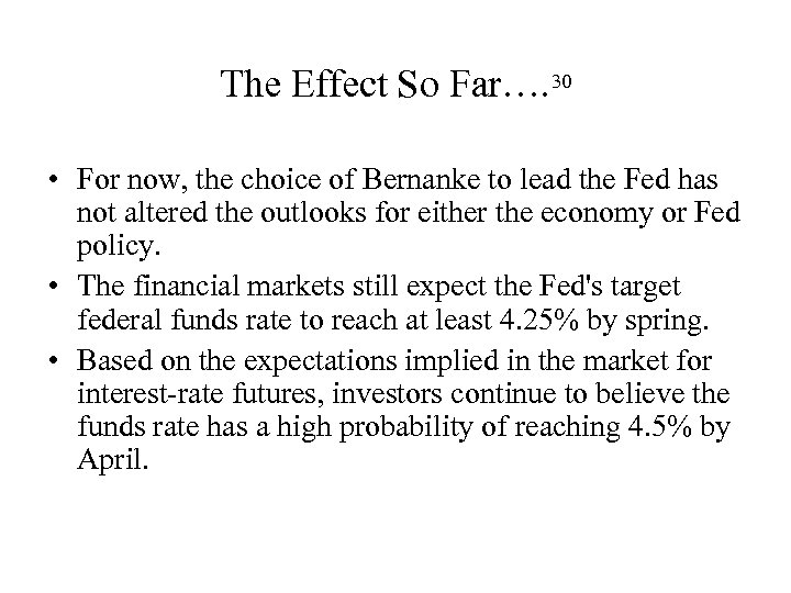 The Effect So Far…. 30 • For now, the choice of Bernanke to lead