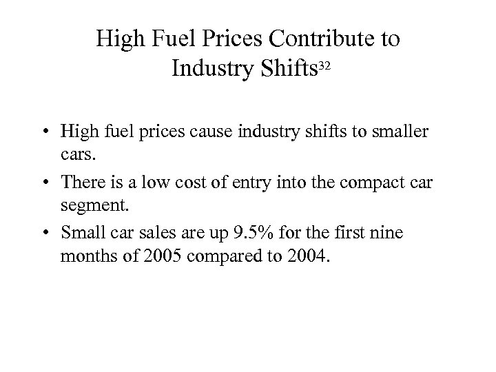 High Fuel Prices Contribute to Industry Shifts 32 • High fuel prices cause industry