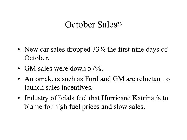 October Sales 33 • New car sales dropped 33% the first nine days of