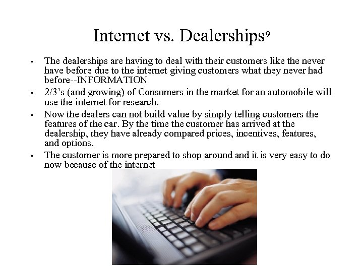 Internet vs. Dealerships 9 • • The dealerships are having to deal with their