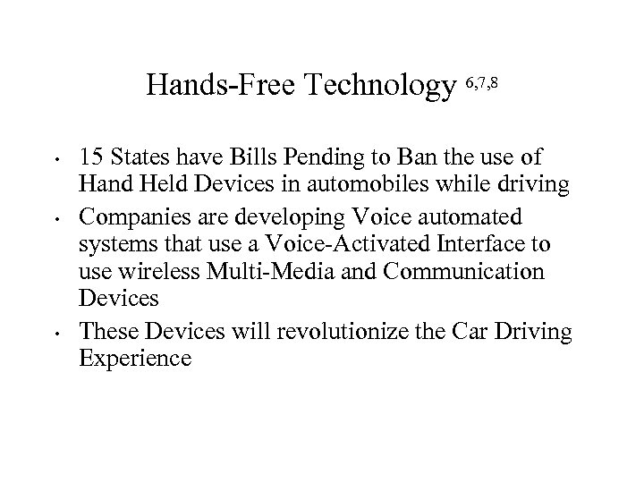 Hands-Free Technology 6, 7, 8 • • • 15 States have Bills Pending to
