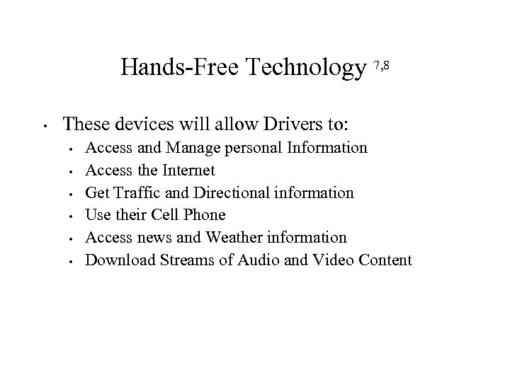 Hands-Free Technology 7, 8 • These devices will allow Drivers to: • • •