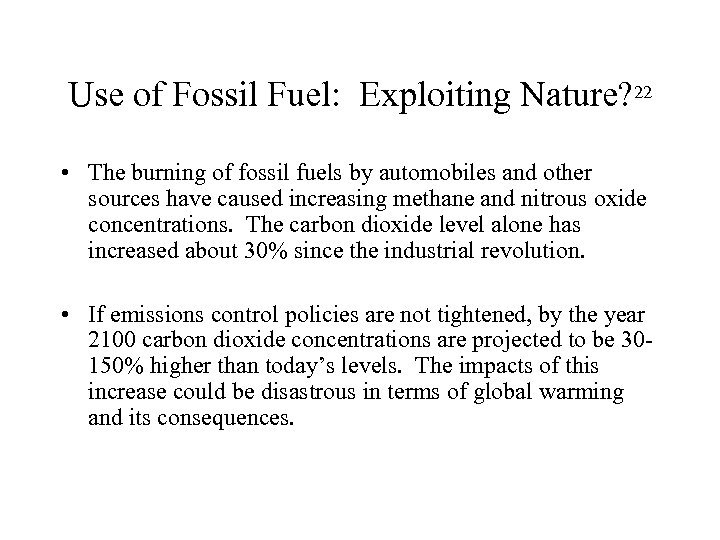 Use of Fossil Fuel: Exploiting Nature? 22 • The burning of fossil fuels by