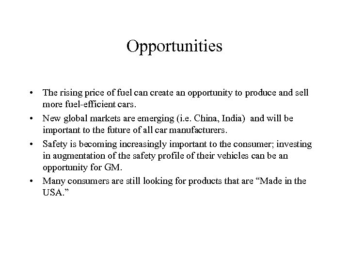 Opportunities • The rising price of fuel can create an opportunity to produce and