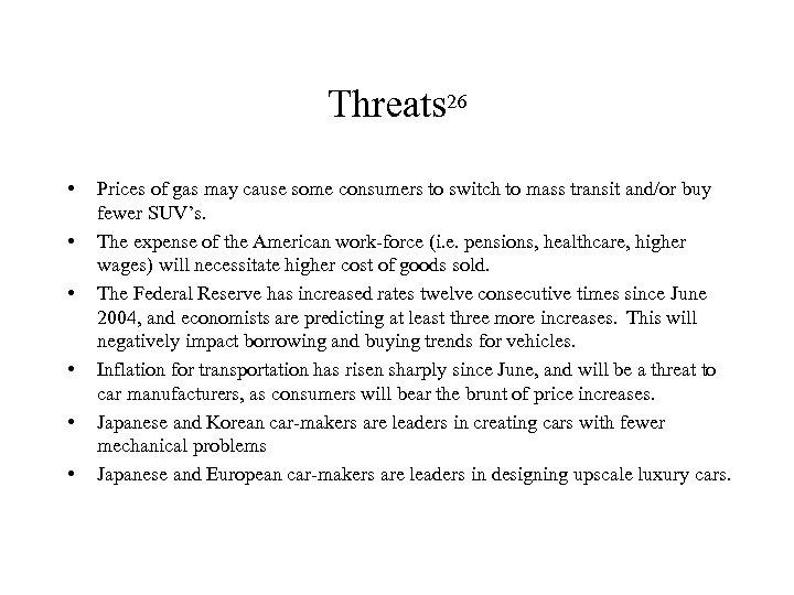 Threats 26 • • • Prices of gas may cause some consumers to switch