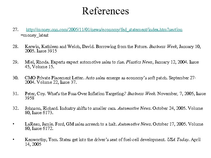 References 27. http: //money. cnn. com/2005/11/01/news/economy/fed_statement/index. htm? section =money_latest 28. Kerwin, Kathleen and Welch,