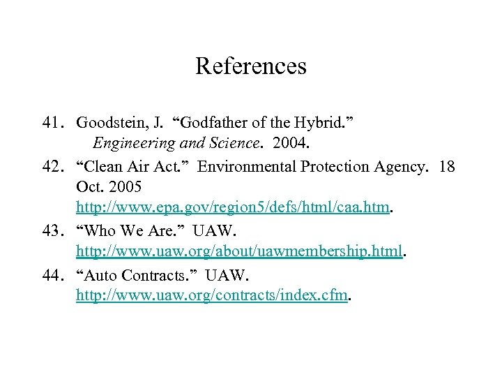 """References 41. Goodstein, J. """"Godfather of the Hybrid. """" Engineering and Science. 2004. 42."""
