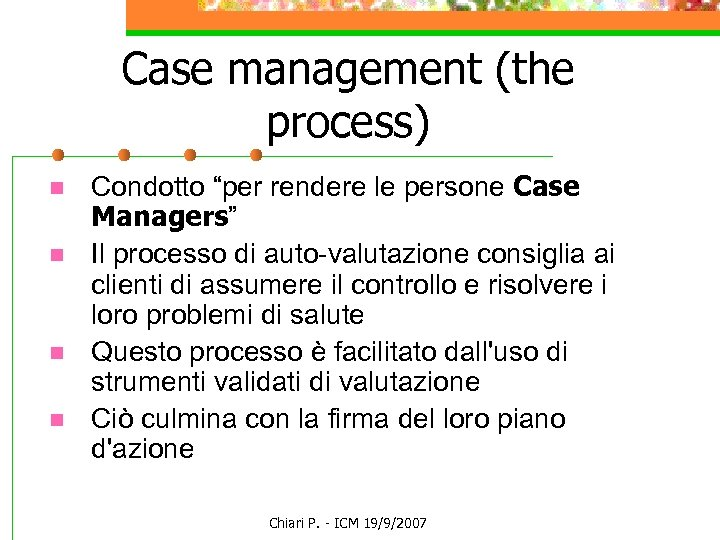 "Case management (the process) n n Condotto ""per rendere le persone Case Managers"" Il"
