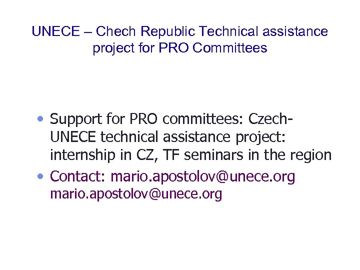 UNECE – Chech Republic Technical assistance project for PRO Committees • Support for PRO