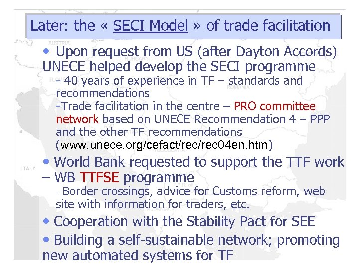 Later: the « SECI Model » of trade facilitation • Upon request from US