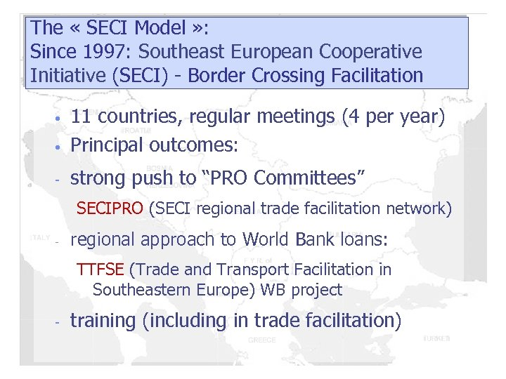 The « SECI Model » : Since 1997: Southeast European Cooperative Initiative (SECI) -