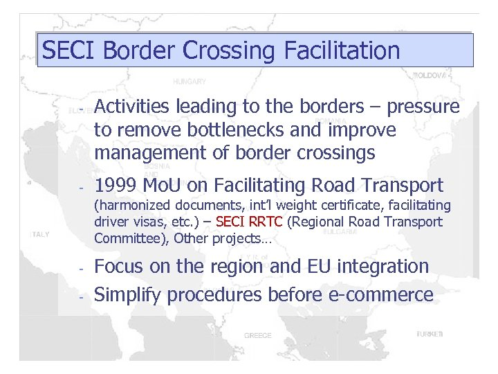 SECI Border Crossing Facilitation - - Activities leading to the borders – pressure to