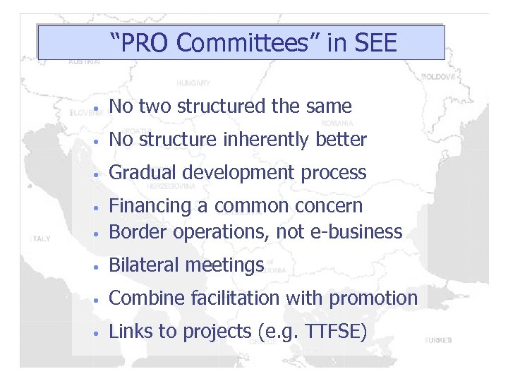 """PRO Committees"" in SEE • No two structured the same • No structure inherently"