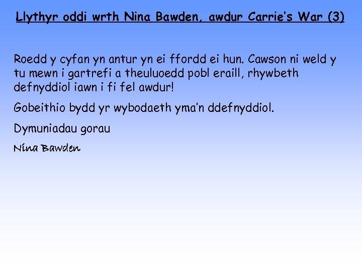 Llythyr oddi wrth Nina Bawden, awdur Carrie's War (3) Roedd y cyfan yn antur