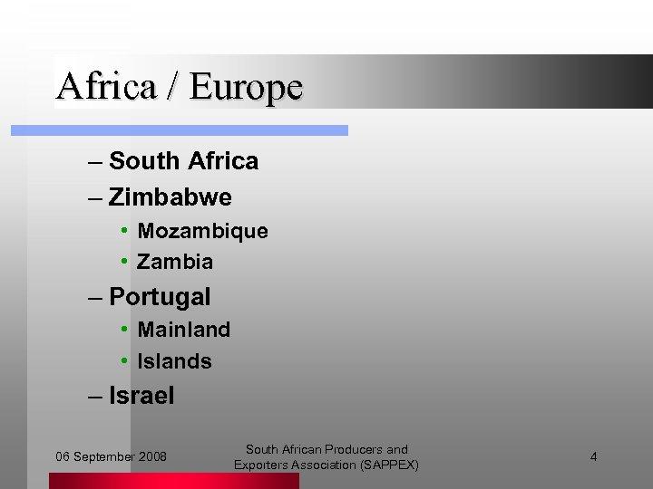 Africa / Europe – South Africa – Zimbabwe • Mozambique • Zambia – Portugal