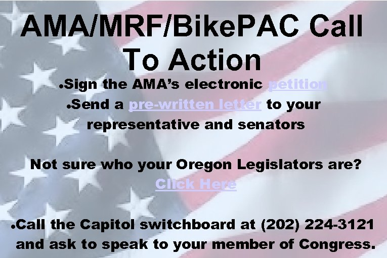 AMA/MRF/Bike. PAC Call To Action Sign the AMA's electronic petition Send a pre-written letter