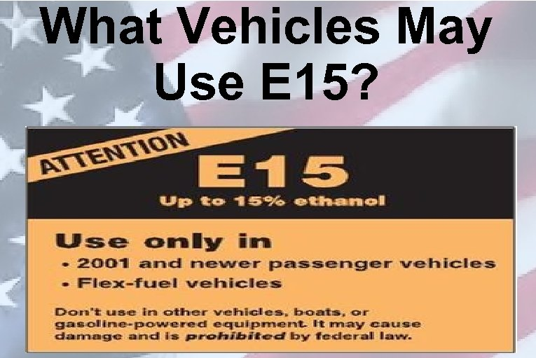 What Vehicles May Use E 15?