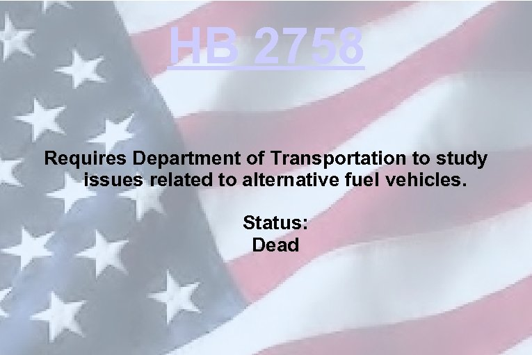 HB 2758 Requires Department of Transportation to study issues related to alternative fuel vehicles.