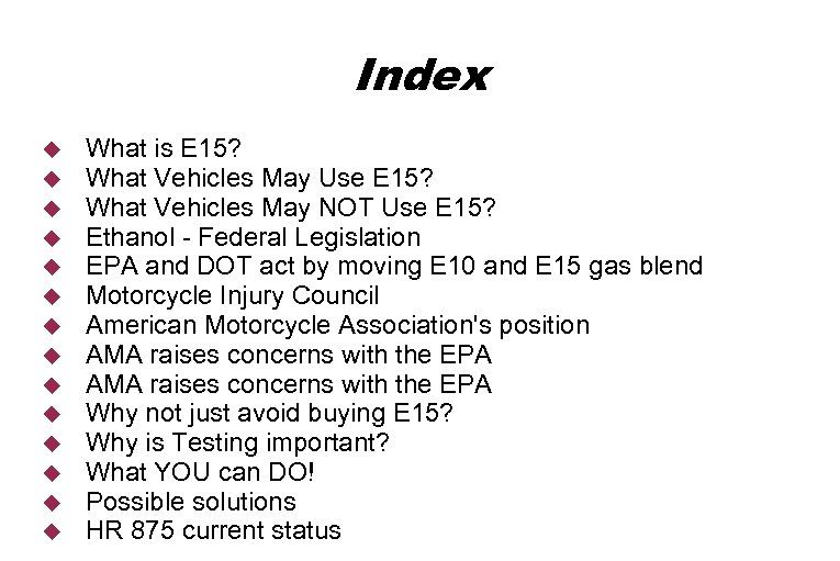 Index What is E 15? What Vehicles May Use E 15? What Vehicles May