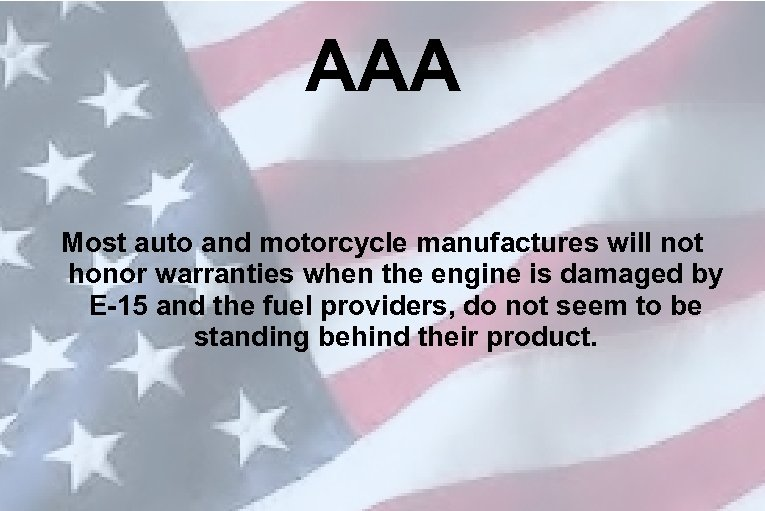AAA Most auto and motorcycle manufactures will not honor warranties when the engine is