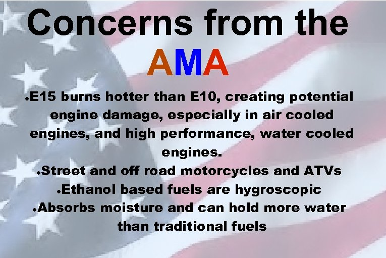 Concerns from the AMA E 15 burns hotter than E 10, creating potential engine