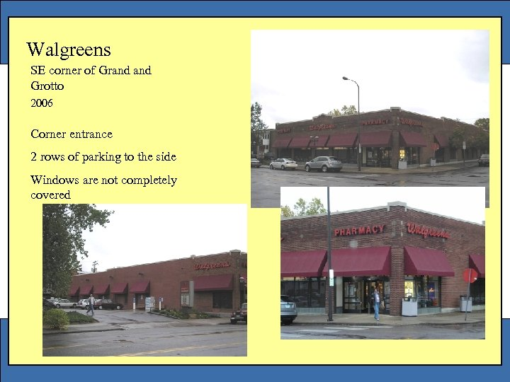 Walgreens SE corner of Grand Grotto 2006 Corner entrance 2 rows of parking to