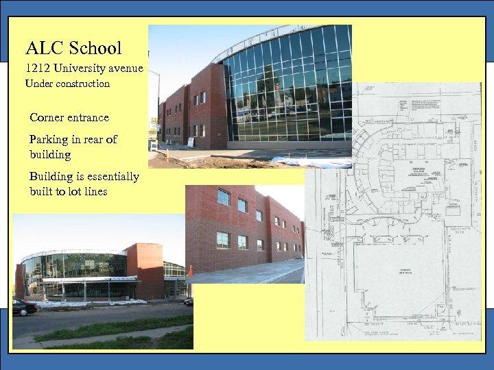 ALC School 1212 University avenue Under construction Corner entrance Parking in rear of building