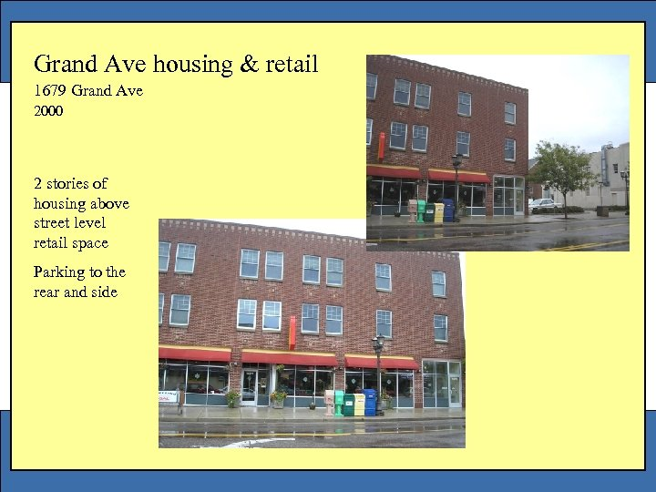 Grand Ave housing & retail 1679 Grand Ave 2000 2 stories of housing above