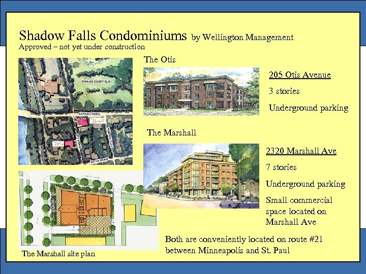 Shadow Falls Condominiums by Wellington Management Approved – not yet under construction The Otis