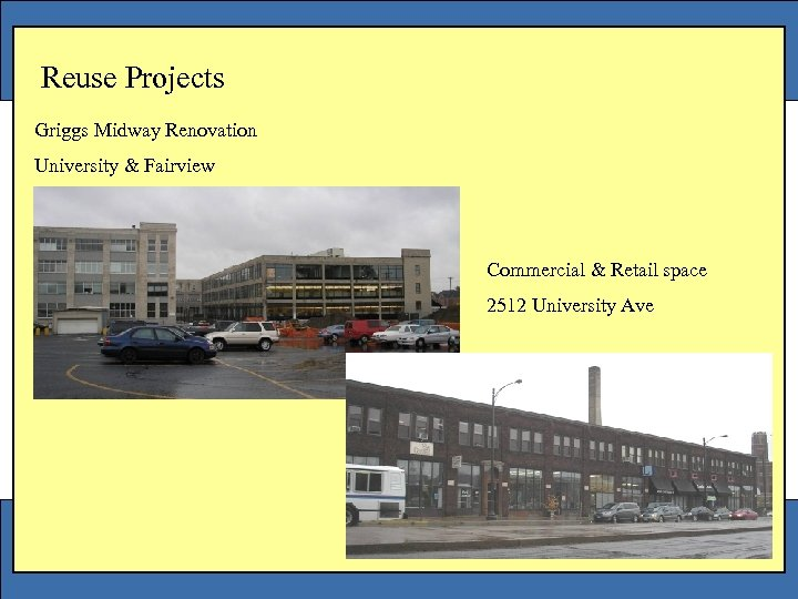 Reuse Projects Griggs Midway Renovation University & Fairview Commercial & Retail space 2512 University