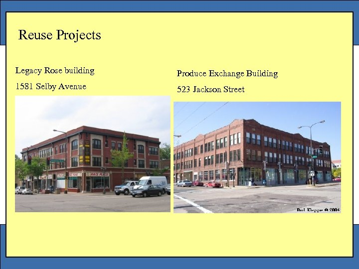 Reuse Projects Legacy Rose building Produce Exchange Building 1581 Selby Avenue 523 Jackson Street