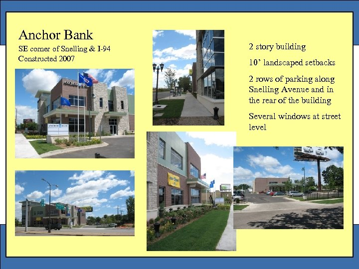 Anchor Bank SE corner of Snelling & I-94 Constructed 2007 2 story building 10'