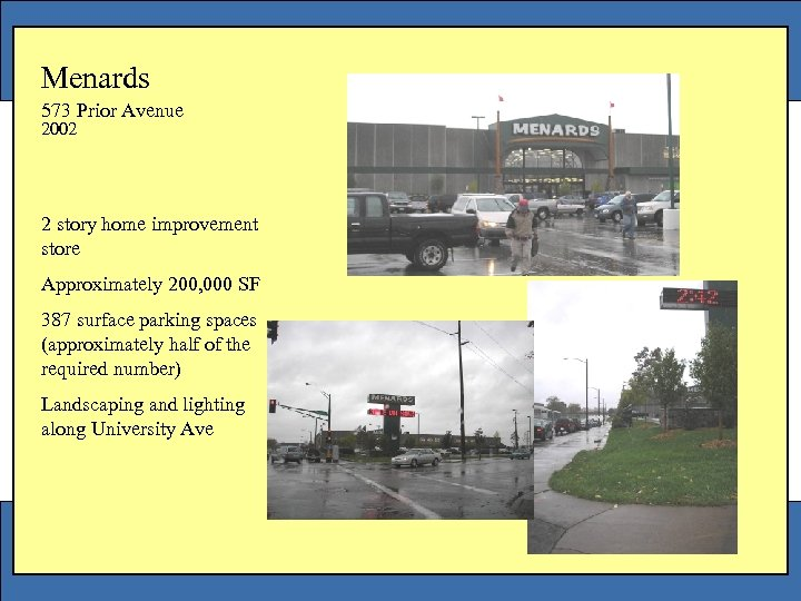 Menards 573 Prior Avenue 2002 2 story home improvement store Approximately 200, 000 SF