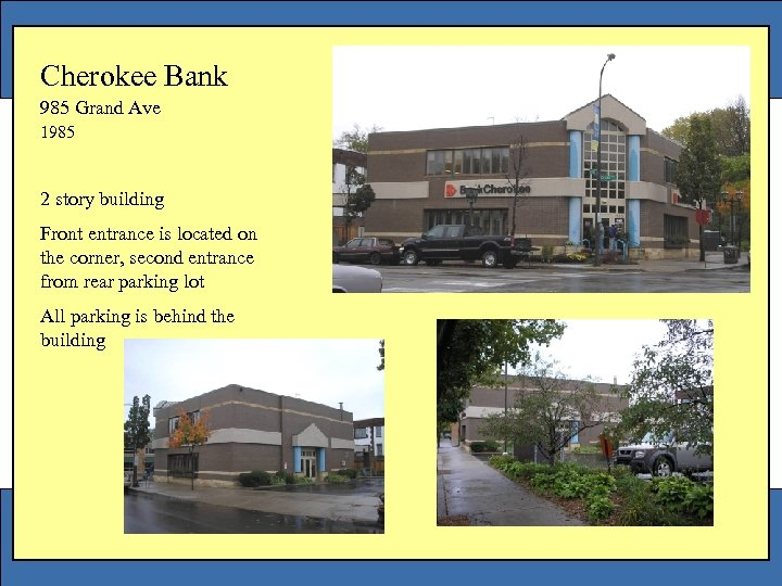 Cherokee Bank 985 Grand Ave 1985 2 story building Front entrance is located on
