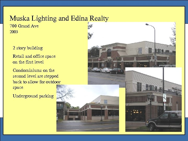 Muska Lighting and Edina Realty 700 Grand Ave 2003 2 story building Retail and