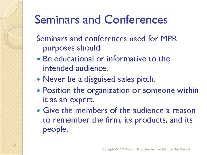 Seminars and Conferences Seminars and conferences used for MPR purposes should: Be educational or