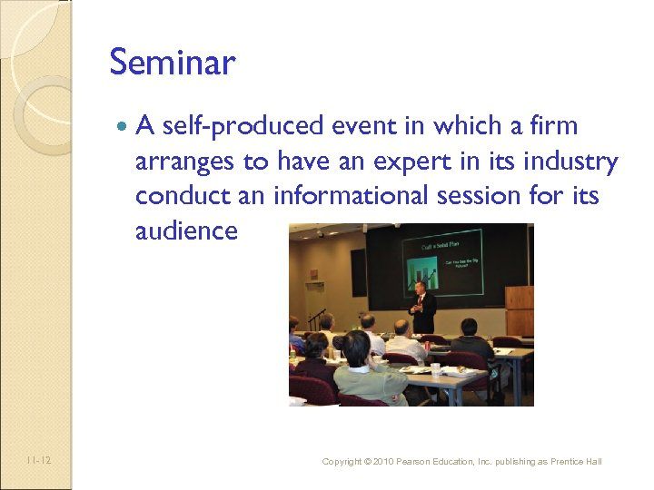 Seminar 11 -12 A self-produced event in which a firm arranges to have an