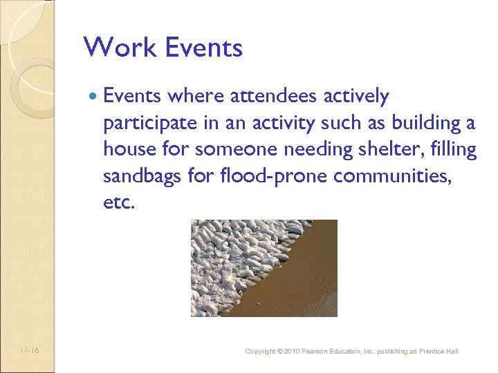 Work Events 11 -16 Events where attendees actively participate in an activity such as